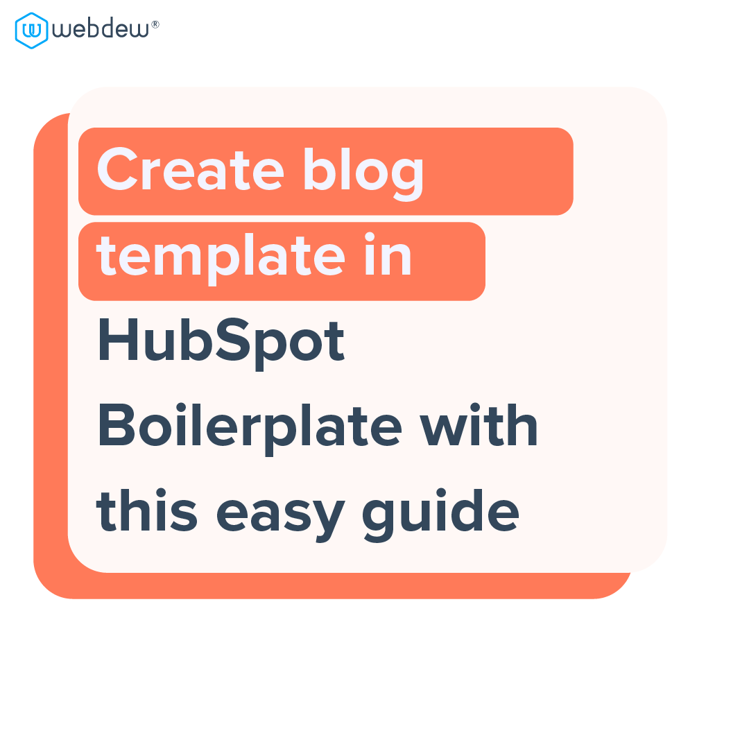 1- create blog template in HubSpot boilerplate with this easy guide