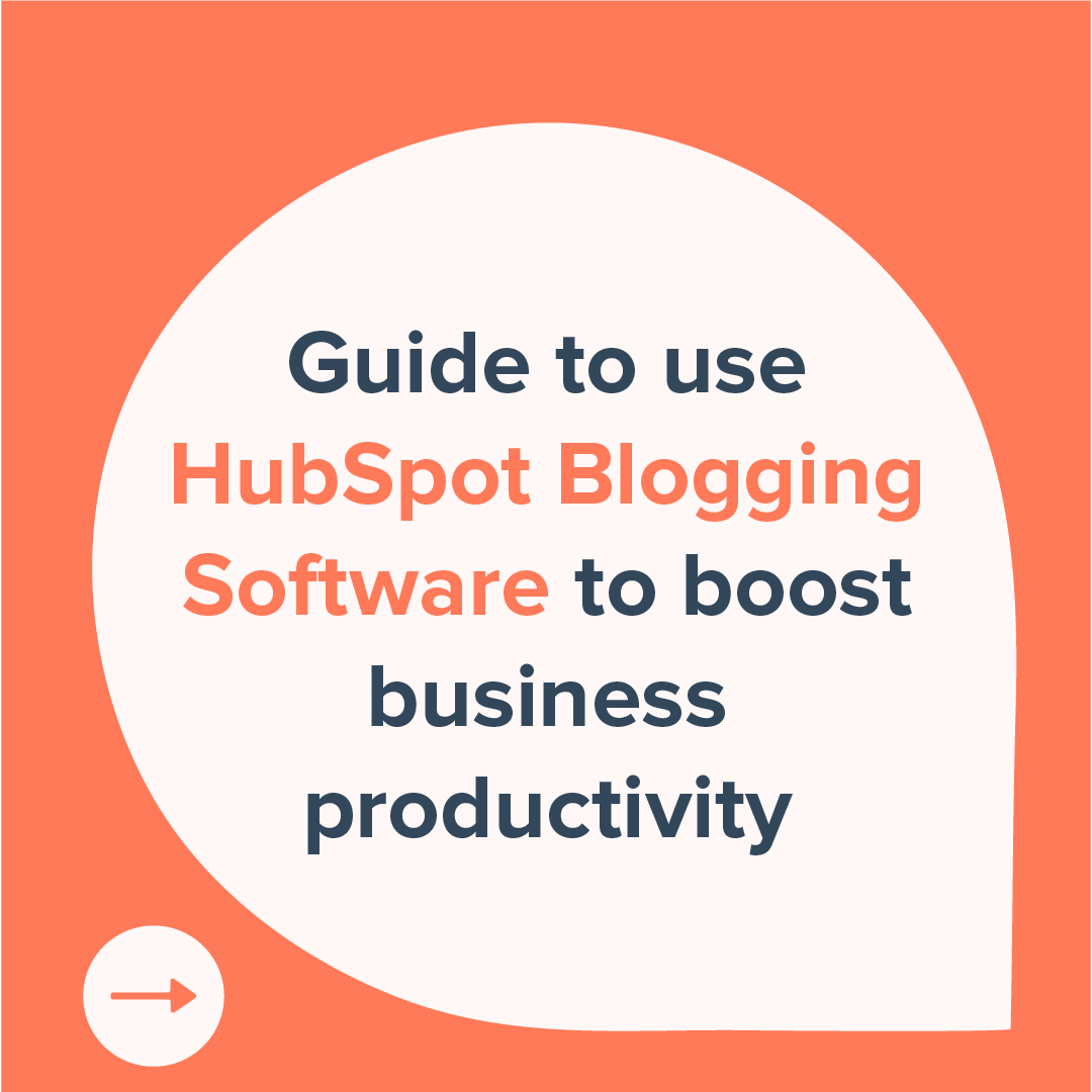 1- guide to use HubSpot blogging software to boost business productivity