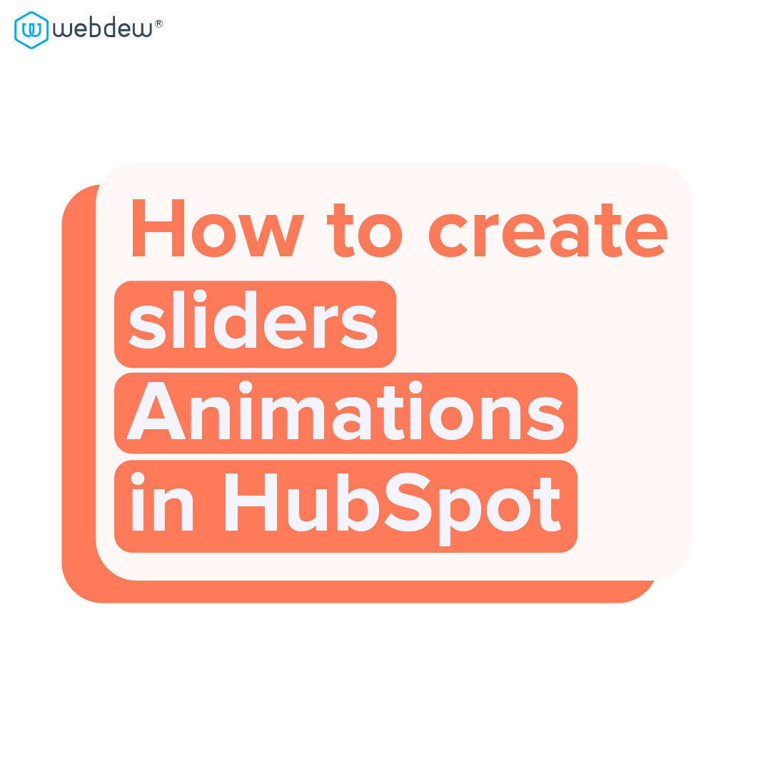 1- how to create sliders animations in HubSpot
