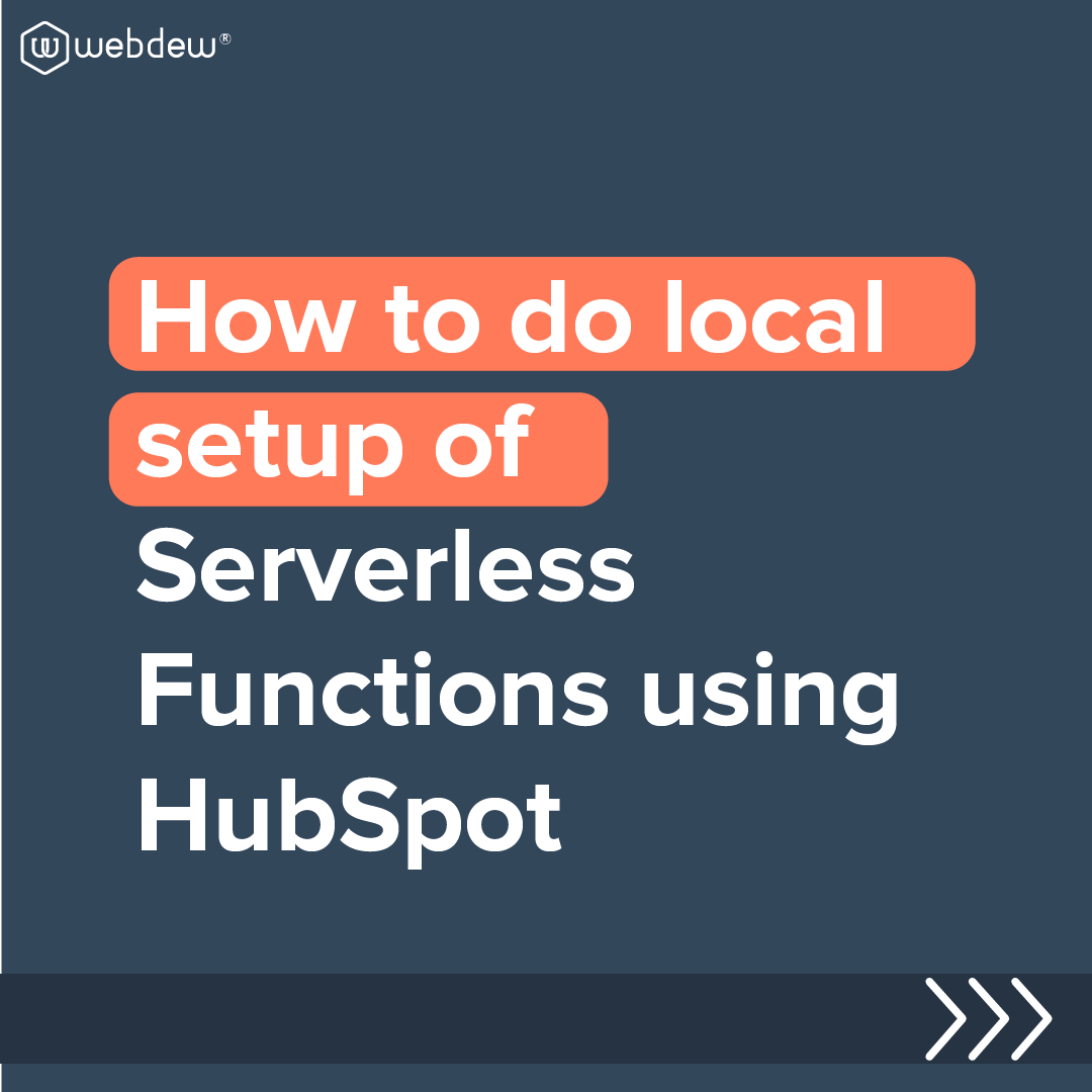 1- how to do local setup of serverless function using HubSpot