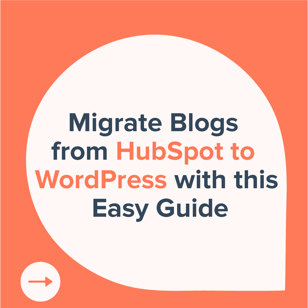 1- migrate blogs from HubSpot to wordpress with this easy guide