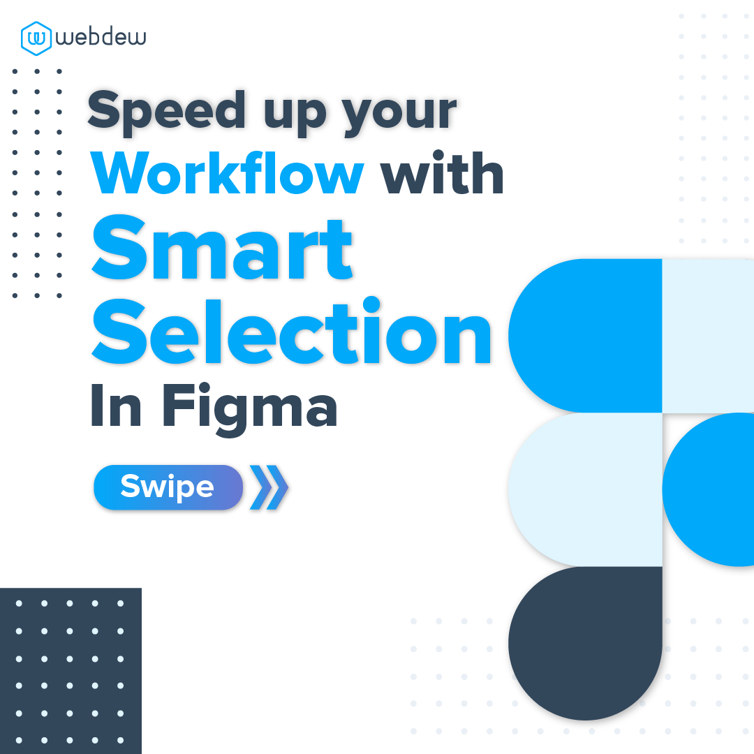 1- speed up your workflow with smart selection in figma