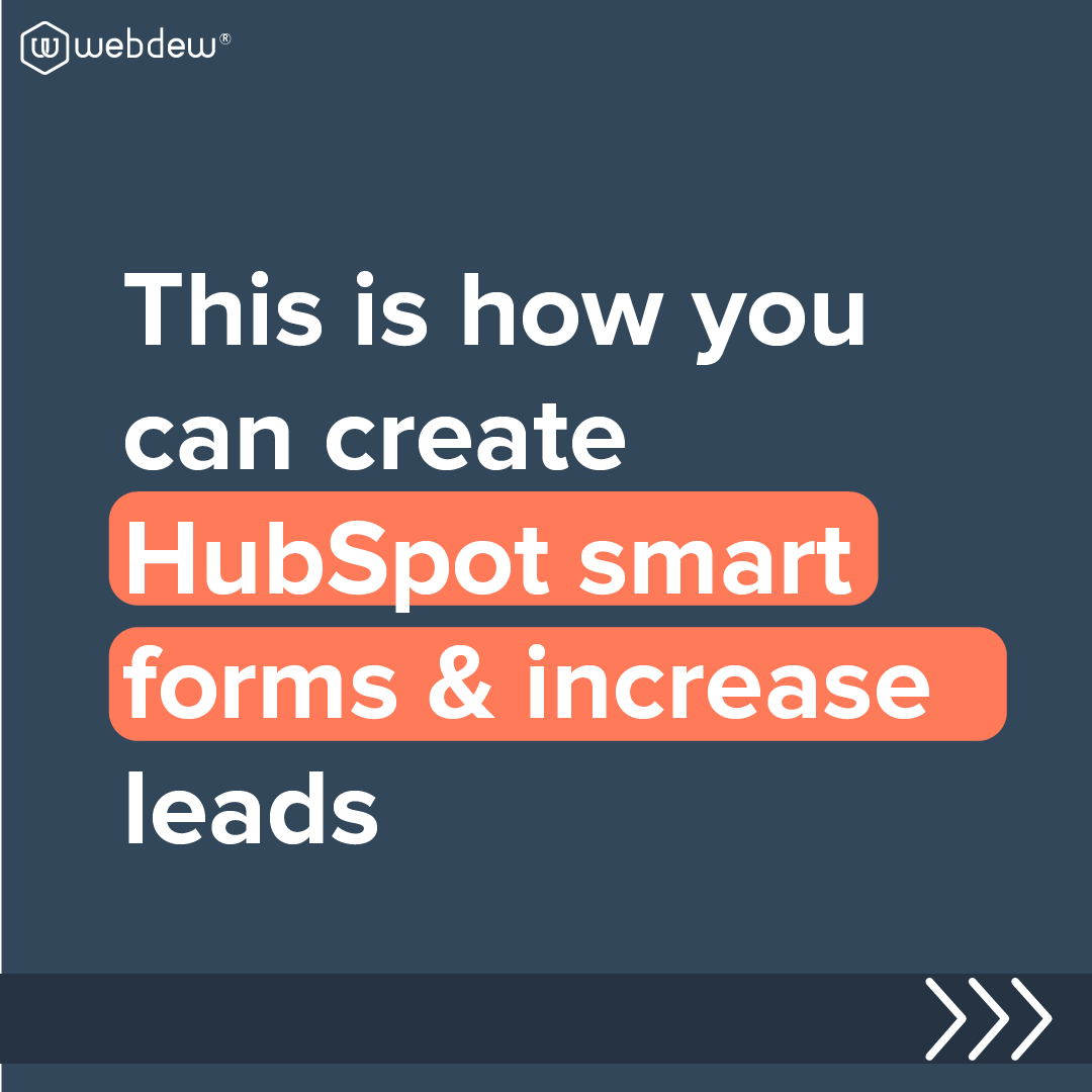 1-this is how you can create HubSpot smart forms & increase leads
