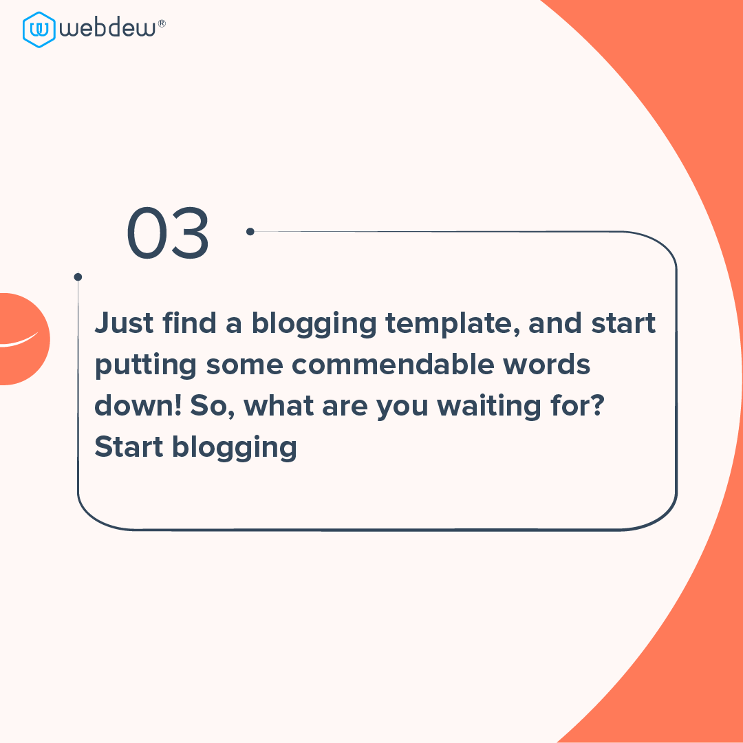 4- what are you waiting for, start blogging
