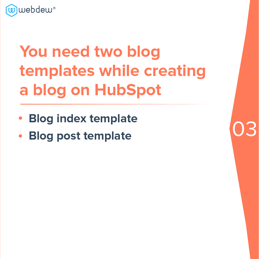 4- you need two blog templates while creating blog on HubSpot