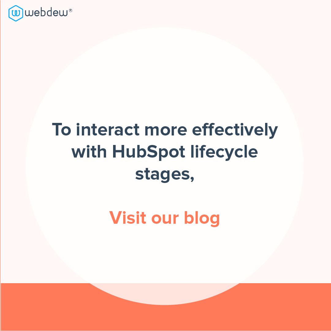 5- visit our blog to interact more with HubSpot lifecycle stages