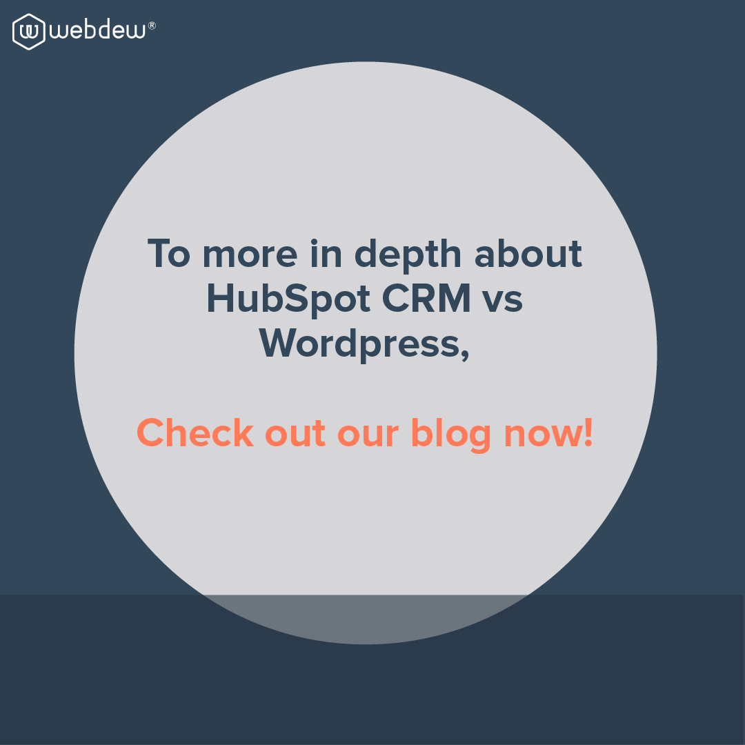 6- to know more in depth about HubSpot CRM vs wordpree check our blog