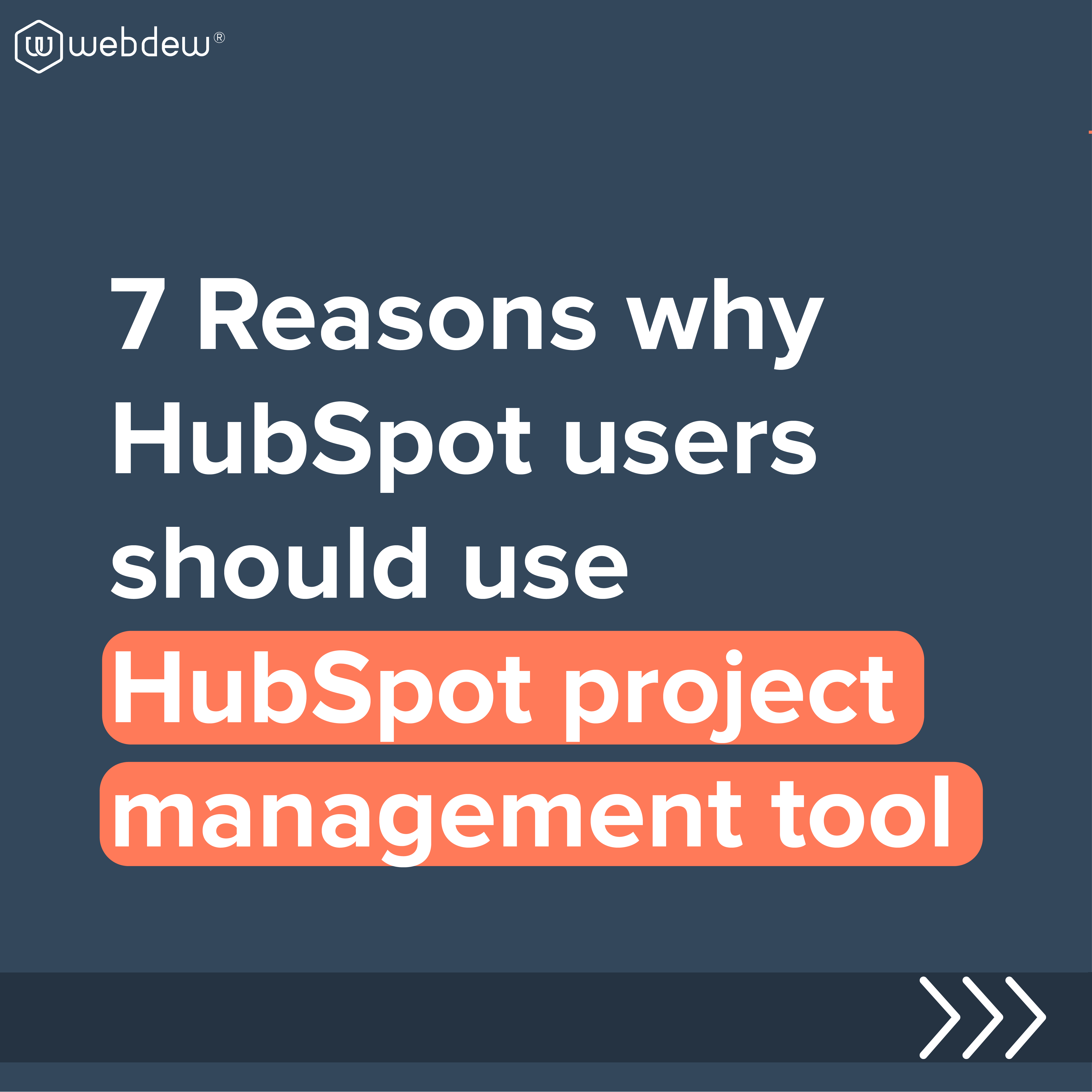 7 reasons why hubspot users should use hubspot project management tool-01