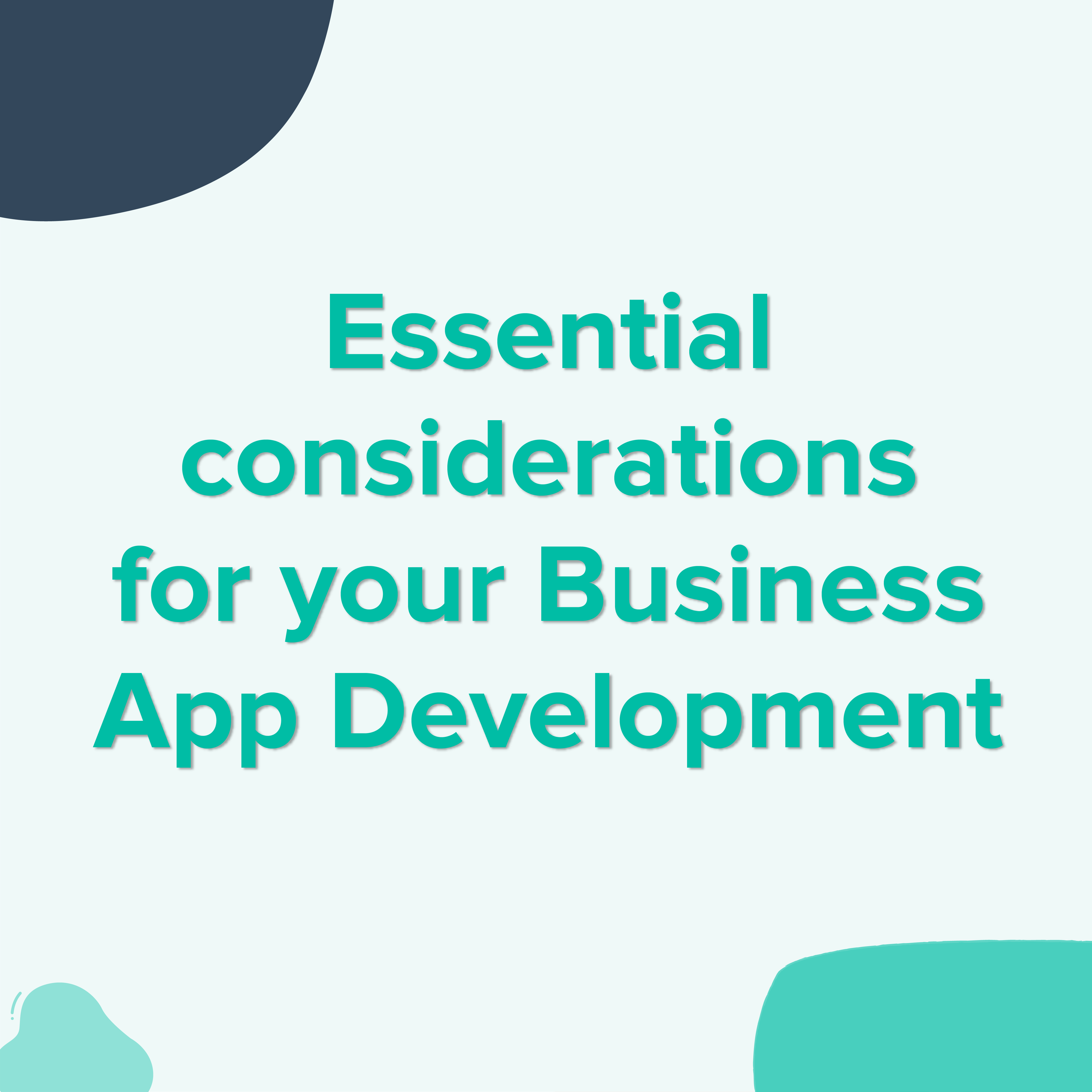 essential-considerations-for-your-business-app-development