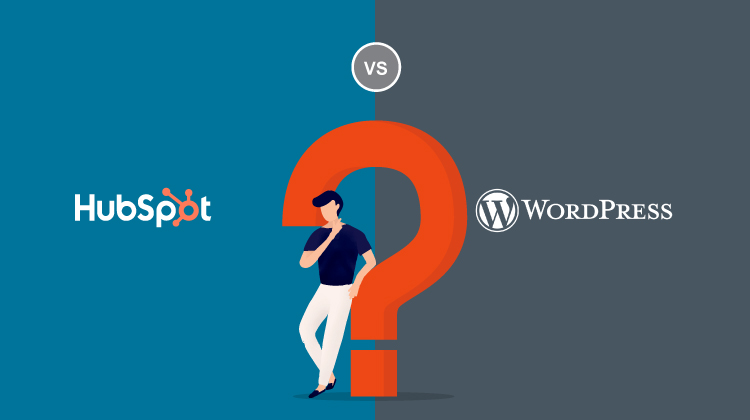 HubSpot vs WordPress: How to Choose the Best CMS