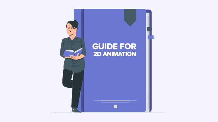 Best Guide for Beginners to Create 2D Animation Videos