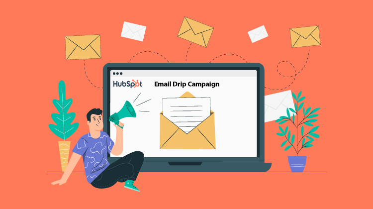 HubSpot Email Drip Campaign- How to create one with the best example
