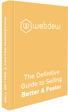 The Definitive Guide to Selling Better and Faster in 2021